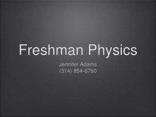 Freshman Physics