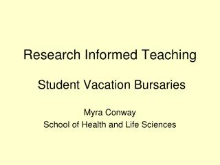 Research Informed Teaching  Student Vacation Bursaries