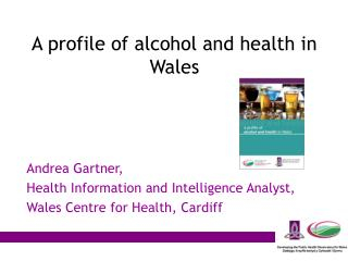 A profile of alcohol and health in Wales