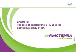 Chapter 2 The role of interleukine-6 (IL-6) in the pathophysiology of RA