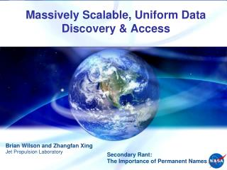 Massively Scalable, Uniform Data Discovery & Access