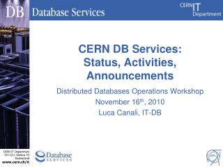 CERN DB Services: Status, Activities, Announcements