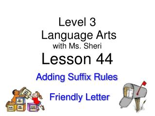 Level 3  Language Arts with  Ms. Sheri Lesson 44