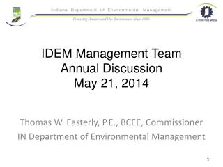 IDEM Management Team Annual Discussion May 21, 2014