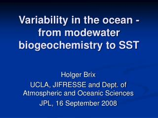 Variability in the ocean - from modewater biogeochemistry to SST