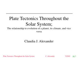 Plate Tectonics Throughout the Solar System;  The relationship to evolution of a planet, its climate, and vice versa