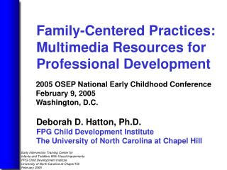Deborah D. Hatton, Ph.D. FPG Child Development Institute The University of North Carolina at Chapel Hill