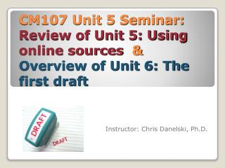 Instructor: Chris Danelski, Ph.D.