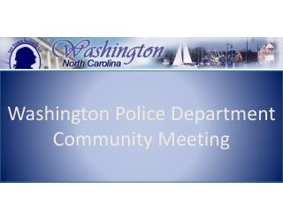 Washington  Police Department Community  Meeting