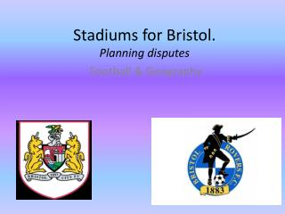 Stadiums for Bristol. Planning disputes