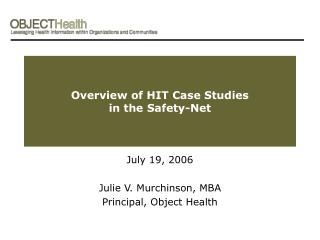 Overview of HIT Case Studies  in the Safety-Net