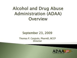 Alcohol and Drug Abuse Administration (ADAA)  Overview