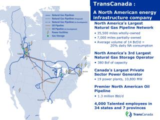 North America's Largest Natural Gas Pipeline Network  35,500 miles wholly-owned