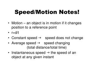 Speed/Motion Notes!