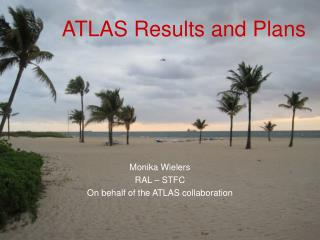 ATLAS Results and Plans