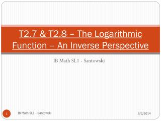 T2.7 & T2.8  – The Logarithmic Function –  An Inverse  Perspective
