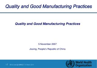 Quality and Good Manufacturing Practices