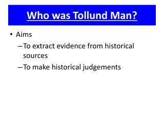 Who was Tollund Man?