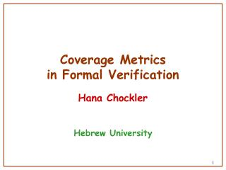 Coverage Metrics in Formal Verification