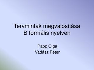 Tervminták megvalósítása B formális nyelven