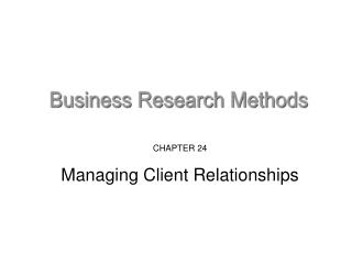 CHAPTER 24 Managing Client Relationships