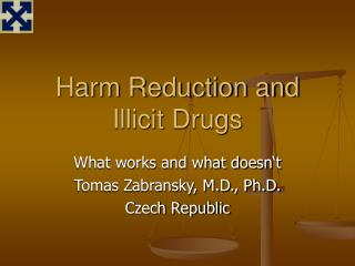 Harm Reduction and Illicit Drugs