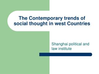 The Contemporary trends of social thought in west Countries