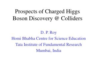 Prospects of Charged Higgs Boson Discovery @ Colliders