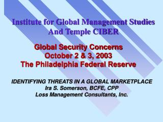 IDENTIFYING THREATS IN A GLOBAL MARKETPLACE Ira S. Somerson, BCFE, CPP