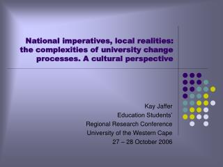 Kay Jaffer Education Students'  Regional Research Conference University of the Western Cape