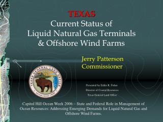 TEXAS Current Status of  Liquid Natural Gas Terminals  & Offshore Wind Farms