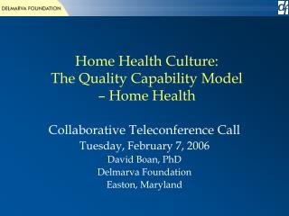 Home Health Culture: The Quality Capability Model    Home Health