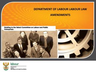 DEPARTMENT OF LABOUR LABOUR LAW AMENDMENTS
