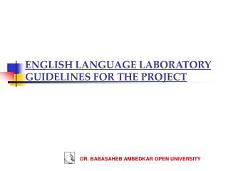 ENGLISH LANGUAGE LABORATORY GUIDELINES FOR THE PROJECT