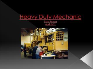 Heavy Duty Mechanic Dan Reeve April 6/11