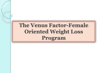 The Venus Factor-Female Oriented Weight Loss Program