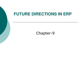 FUTURE DIRECTIONS IN ERP
