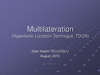 Multilateration (Hyperbolic Location Technique, TDOA)