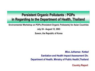 Persistent Organic Pollutants : POPs in Regarding to the Department of Health, Thailand