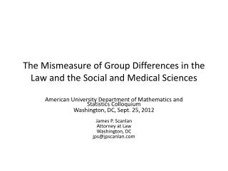 The Mismeasure of Group Differences in the Law and the Social and Medical Sciences
