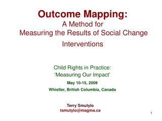 Outcome Mapping: A Method for  Measuring the Results of Social Change Interventions