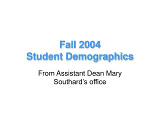 Fall 2004 Student Demographics