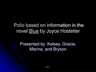 Polio based on information in the novel Blue by Joyce Hostetter