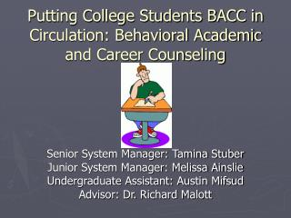 Putting College Students BACC in Circulation: Behavioral Academic and Career Counseling