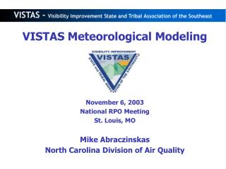 VISTAS Meteorological Modeling November 6, 2003 National RPO Meeting St. Louis, MO