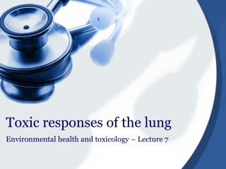 Toxic responses of the lung