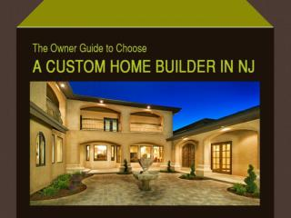 Guide to Choose the Right Custom Home Builder in NJ