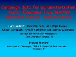 Campaign data for parameterization  tests: Examples from MAP'99 VERTIKATOR'02, AWIATOR'03