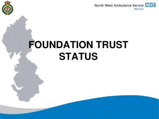 FOUNDATION TRUST STATUS