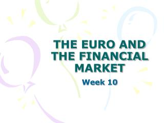 THE EURO AND THE FINANCIAL MARKET